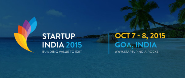 Startup India Rocks in Goa on 7th and 8th October, 2015 – India's First Ever Global Startup Event