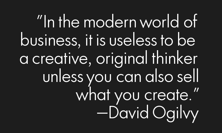 In the modern world of business, it is useless to be a creative, original thinker unless you…