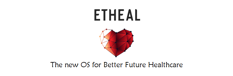 Etheal - A New Decentralized Operating System for Improving the Lives of 1 Billion People by Making Healthcare Transparent